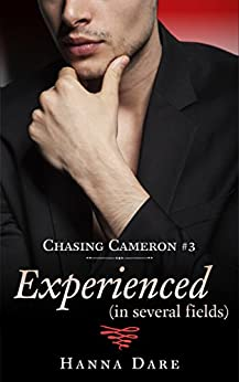 Experienced (in several fields): Chasing Cameron 3 by [Dare, Hanna]