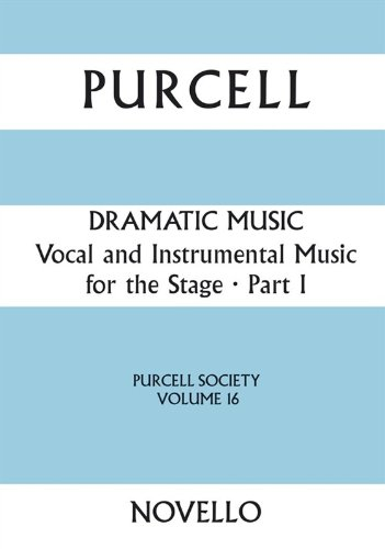 Purcell Society - Dramatic Music (full Score): v. 16 by Novello & Co Ltd