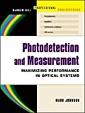 Photodetection and Measurement: Maximizing Performance in Optical Systems