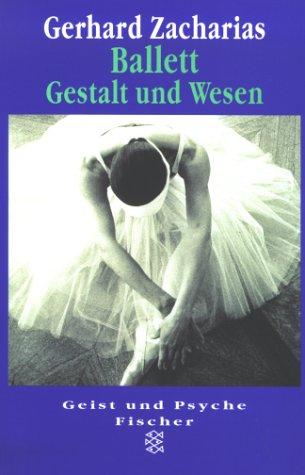 Ballett - Gestalt und Wesen: Die Symbolsprache im europäischen Schautanz der Neuzeit
