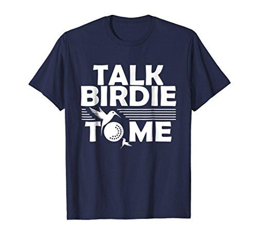 Birdie Gift - Funny Golf T-Shirt | Talk Birdie To Me | Golfer Gifts