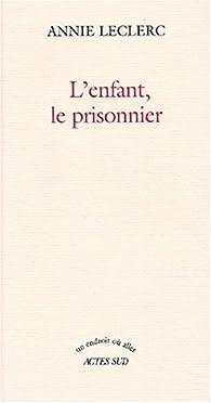 L'Enfant, le prisonnier par Annie Leclerc