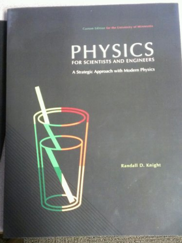Physics for Scientists and Engineers (Custom Edition for the University of Minnesota)