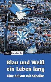 Blau und Weiß ein Leben lang: Eine Saison mit Schalke