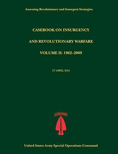 Casebook on Insurgency and Revolutionary Warfare, Volume II: 1962-2009 (Assessing Revolutionary and Insurgent Strategies Series)