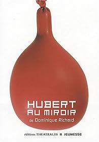 Hubert au miroir par Dominique Richard