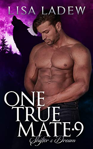 One True Mate 9: Shifter's Dream by [Ladew, Lisa]
