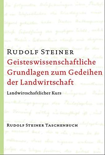 geisteswissenschaftliche-grundlagen-zum-gedeihen-der-landwirtschaft-landwirtschaftlicher-kursus-koberwitz-1924-rudolf-steiner-taschenbcher-aus-dem-gesamtwerk