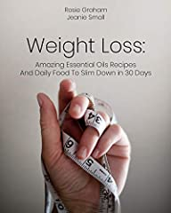 Weight Loss:       Amazing Essential Oils Recipes And Daily Food To Slim Down in 30 Days       Book 1       Essential Oils for Weight Loss:       Lose Weight, Burn Fat and Be Full of Energy       This book is a good way to start out if...