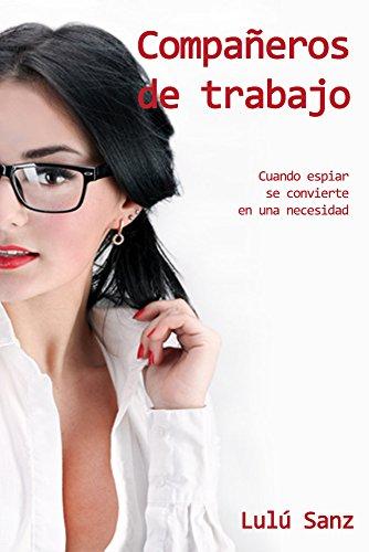 Compañeros de trabajo: La necesidad de espiar (Spanish Edition ...
