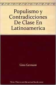 Populismo y Contradicciones De Clase En Latinoamerica