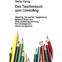 Edition Wirtschaftsingenieurwesen / Das Taschenbuch zum Controlling: Reporting, Kennzahlen, Budgetierung, Balanced Scorecard, Deckungsbeitragsrechnung, Risikomanagement, Kostenmanagement