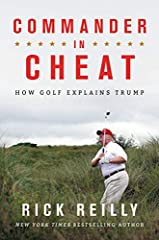 "NEW YORK TIMES BESTSELLER""Reilly pokes more holes in Trump's claims than there are sand traps on all of his courses combined. It is by turns amusing and alarming."" -- The New Yorker""Golf is the spine of this shocking, wildly humorous book, bu..."