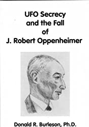 UFO Secrecy and the Fall of J. Robert Oppenheimer