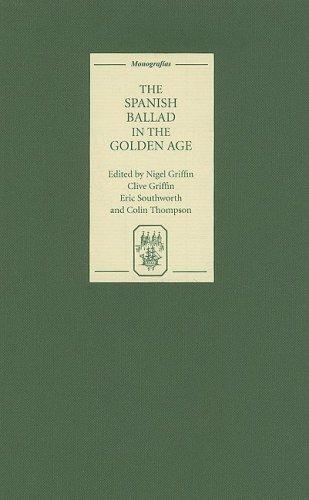 Read Online The Spanish Ballad in the Golden Age (Monografías A264) ebook