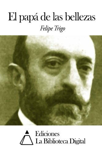 El papa de las bellezas  [Trigo, Felipe] (Tapa Blanda)