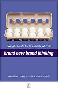 Brand New Brand Thinking: Brought to Life by 11 Experts