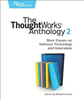 The ThoughtWorks Anthology, Volume 2 Front Cover