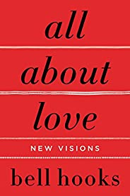 All About Love: New Visions (Love Song to the Nation) (English Edition)
