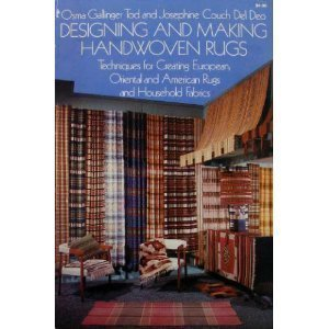 Designing and Making Handwoven Rugs: Techniques for Creating European, Oriental, and American Rugs, and Household Fabrics Osma Palmer Gallinger Tod
