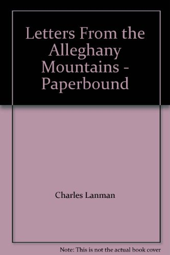 Letters From The Alleghany Mountains   Paperbound