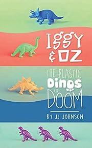 Iggy & Oz- The Plastic Dinos of Doom