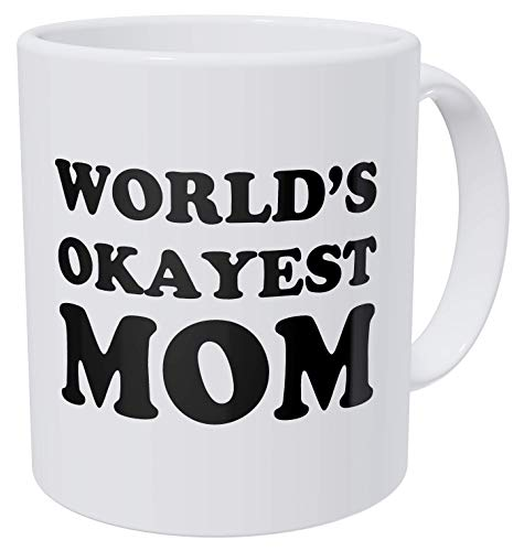 della Pace World's Okayest Mom, Mothers Day 11 Ounces Funny Coffee Mug Gag Gift (The World's Best Mom)