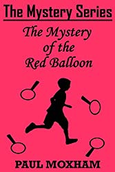 The Mystery of the Red Balloon (The Mystery Series, Short Story 6)