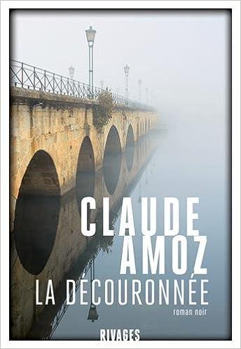 Claude Amoz - La Découronnée
