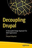 Decoupling Drupal: A Decoupled Design Approach for Web Applications