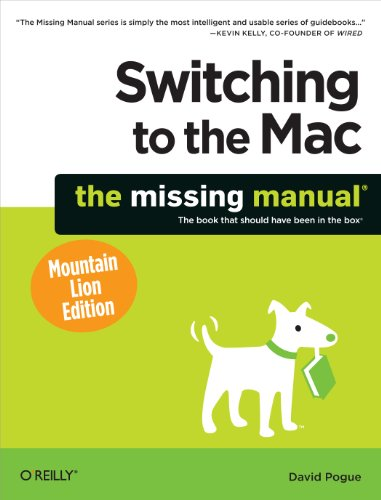 Switching to the Mac: The Missing Manual, Mountain Lion Edition (Missing Manuals) Doc