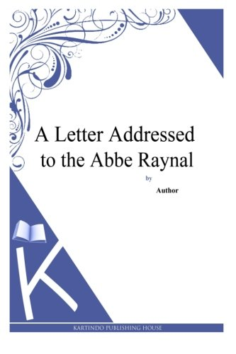 A Letter Addressed to the Abbe Raynal ebook