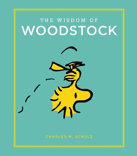 The Wisdom of Woodstock (Peanuts Guide to Life)]()
