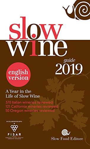 Slow Wine 2019 english version: A year in the Life of Slow Wine by Giancarlo Gariglio, Fabio Giavedoni