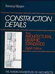 Construction Details from Architectural Graphic Standards (Ramsey/Sleeper Architectural Graphic Standards Series)