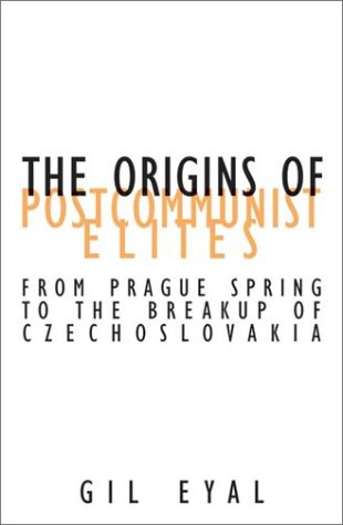 The Origins Of Postcommunist Elites: From Prague Spring To The Breakup Of Czechoslovakia (Contradictions of Modernity) pdf