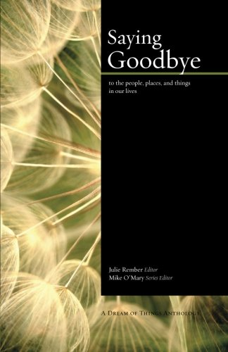 Saying Goodbye: to the people, places, and things in our lives
