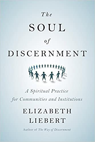 The Soul Of Discernment A Spiritual Practice For Communities And