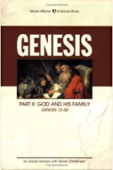 Genesis, Part II: God and His Family (Hearts Aflame, Chapters 12-50)
