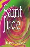 Saint Jude, Dawn Wilson, 0936389680