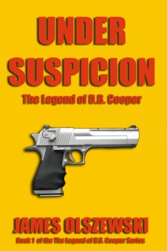 Read Online Under Suspicion: The Legend Of D.B. Cooper pdf