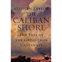 "The Caliban Shore: The Tale of the ""Grosvenor"" Castaways"