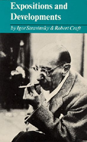 Expositions and Developments (Robert Stravinsky Craft)