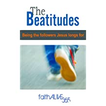 The Beatitudes: Being the Followers Jesus Longs For - Small Group Study