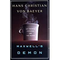Maxwell's Demon:: Why Warmth Disperses and Time Passes