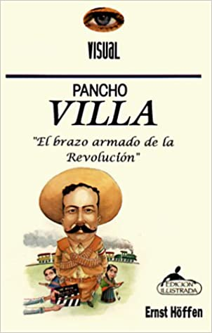 725f3d13c1d9f Pancho Villa  El Brazo Armado De La Revolucion   the Armed Wing of the  Revolution (Spanish Edition) (Spanish) Paperback – October 1, 1997