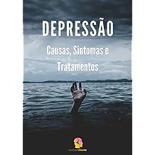 Depressão: Causas, Sintomas e Tratamentos (Saúde Mental e Vida Plena Livro 1)
