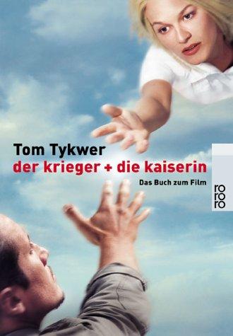 der krieger + die kaiserin: Das Buch zum Film