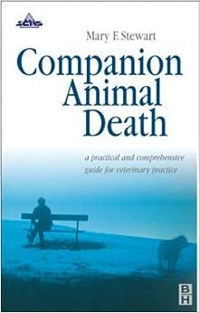 Companion Animal Death: A Comprehensive Guide for Veterinary Practice, 1e