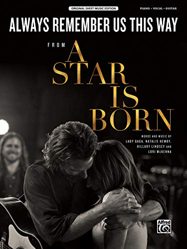 Always Remember Us This Way: from A Star Is Born, Sheet (Original Sheet Music Edition)